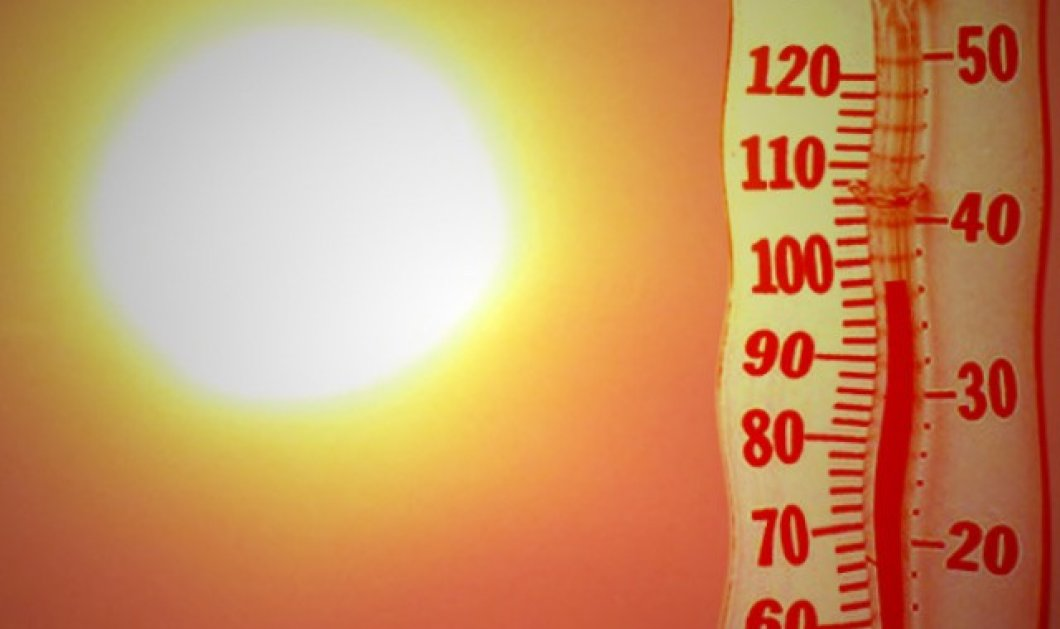 Έρχεται καύσωνας με θερμοκρασίας άνω των 40 βαθμών! Στους 37 σήμερα το θερμόμετρο - Σταδιακή άνοδος τις επόμενες μέρες - Κυρίως Φωτογραφία - Gallery - Video