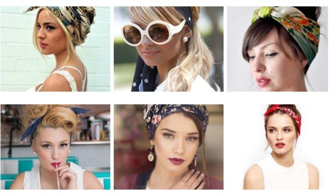 Δημιουργήστε εντυπωσιακά χτενίσματα με μαντήλι στα μαλλιά σας! (ΦΩΤΟ-ΒΙΝΤΕΟ) - Κυρίως Φωτογραφία - Gallery - Video