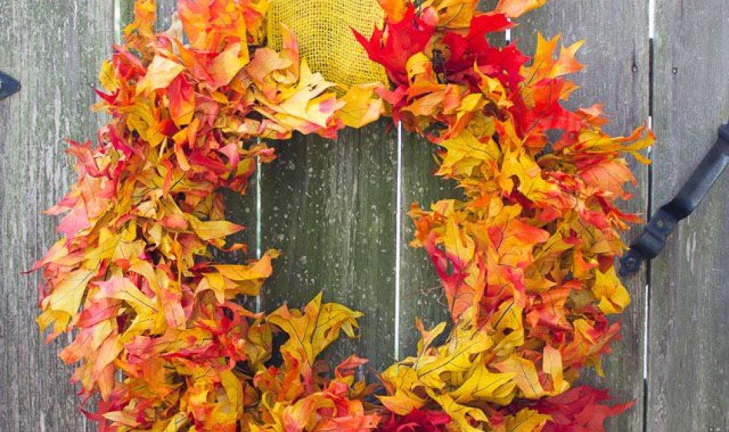 30 ιδέες διακόσμησης για να φέρετε το Φθινόπωρο απλά και φθηνά μέσα στο σπίτι σας (φωτό)  - Κυρίως Φωτογραφία - Gallery - Video
