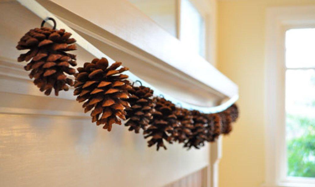 Ιδέες & προτάσεις για να διακοσμήσετε το σπίτι σας με ένα από τα πιο παραδοσιακά, Χριστουγεννιάτικα σύμβολα, τα κουκουνάρια!  - Κυρίως Φωτογραφία - Gallery - Video